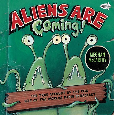Aliens Are Coming! By McCarthy, Meghan