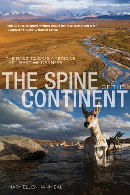 The Spine of the Continent By Hannibal, Mary Ellen